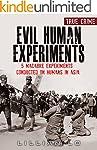 True Crime: Evil Human Experiments: 5...