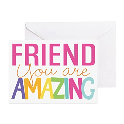 Amazon Cafepress Friend You Are Amazing Greeting Cards