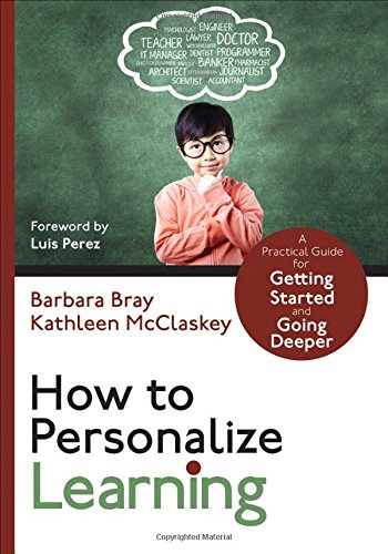 How to Personalize Learning: A Practical Guide for Getting Started and Going Deeper (Corwin Teaching Essentials)