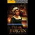 The Bargain: The Complete Season One - Episodes I-IV (A Port Elizabeth Regency Tale: Season One )