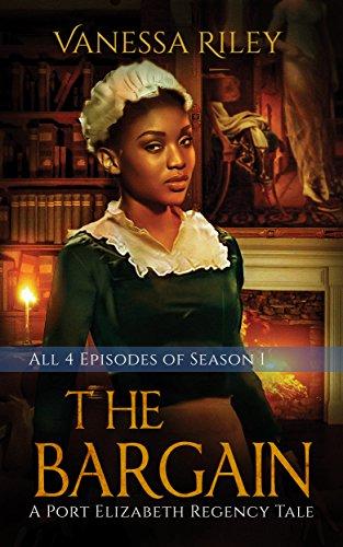 Search : The Bargain: The Complete Season One - Episodes I-IV (A Port Elizabeth Regency Tale: Season One )