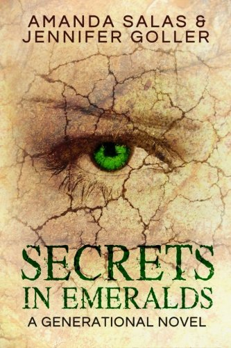 Read Online Secrets In Emeralds: A Generational Novel (Volume 1) PDF