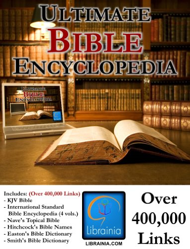 Ultimate Bible Encyclopedia - Over 400,000 Links, King James Bible, International Standard Bible Encyclopedia, and - Roswell Links