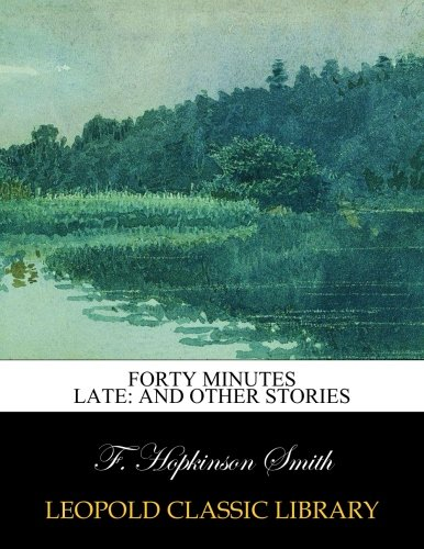 Forty minutes late: and other stories ebook