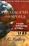 Stratagems and Spoils, F. G. Bailey, 0813339332