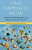 Find Happiness Now, Jonathan Robinson, 1573246344