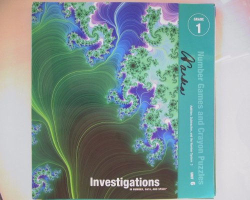 Teacher's guide Investigations in Number, Data, and Space: Grade 1 Unit 6 Addition, Subtraction, and the Number System 3: Number Games and Crayon Puzzles ISBN 9780328237319 0328237310 (Data Unit)