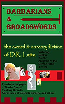 Barbarians & Broadswords by [Latta, D.K.]