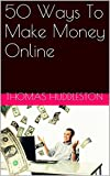 img - for 50 Ways To Make Money Online book / textbook / text book