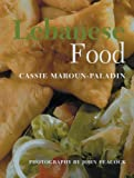img - for Lebanese Food by Cassie Maroun-Paladin (2005-10-28) book / textbook / text book