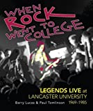 When Rock went to College: Legends Live at Lancaster University, 1969-1985