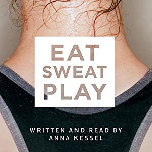 Eat Sweat Play Audiobook
