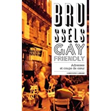 Brussels Gay Friendly (HORS COLL) (French Edition)