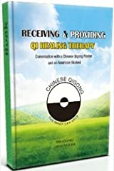 Receiving & Providing Qi Healing Therapy - New++++++ Kindle Edition