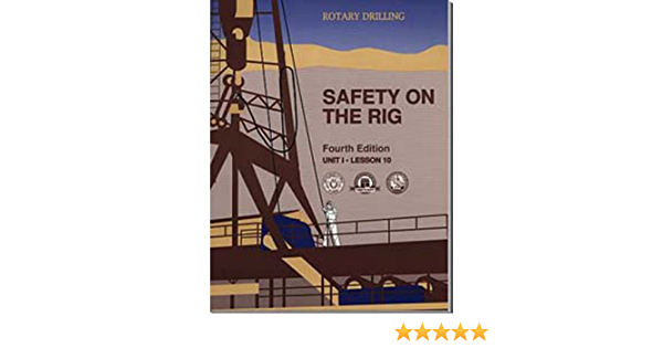 Safety On The Rig Unit 1 Lesson 10 Rotary Drilling Series William E Jackson Petex 9780886981860 Amazon Com Books