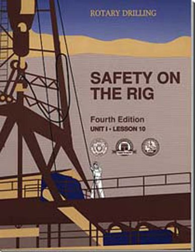 Safety on the Rig, Unit 1, Lesson 10 (Rotary Drilling Series)