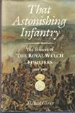 That Astonishing Infantry : The History of the Royal Welch Fusiliers, 1689-1945, Glover, Michael, 0850522544