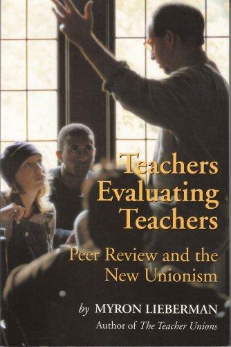 Teachers Evaluating Teachers: Peer Review and the New Unionism (Wanda Gag Classics)