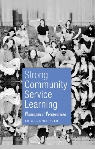 Strong Community Service Learning: Philosophical Perspectives (Adolescent Cultures, School, and Society)