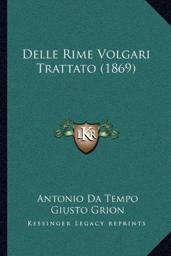 Delle Rime Volgari Trattato (1869) (Italian Edition)