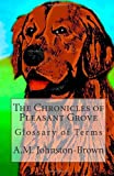 The Chronicles of Pleasant Grove: Glossary of Terms, A. M. Johnston-Brown, 1468068644