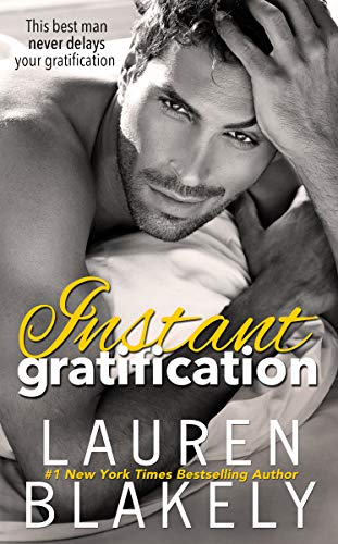 Instant Gratification (Always Satisfied Book 2) by [Blakely, Lauren]