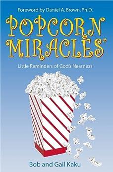 Popcorn Miracles (English Edition) por [Kaku, Bob and Gail]