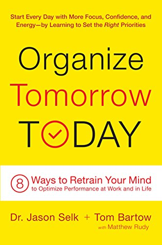 Amazon organize tomorrow today 8 ways to retrain your mind organize tomorrow today 8 ways to retrain your mind to optimize performance at work and fandeluxe Choice Image