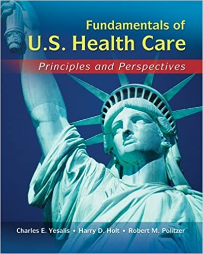 Free Download Fundamentals Of Us Health Care Principles And