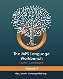 2: The MPS Language Workbench Volume II: The Meta Programming System (Volume 2)
