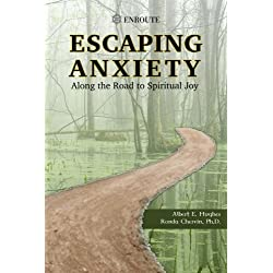 Escaping Anxiety: Along the Road to Spiritual Joy