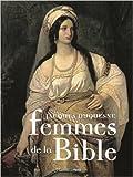 Femmes de la Bible de Jacques Duquesne ( 15 septembre 2010 )