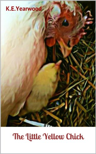 The Little Yellow Chick (A Chicken Named Snow Book 1)