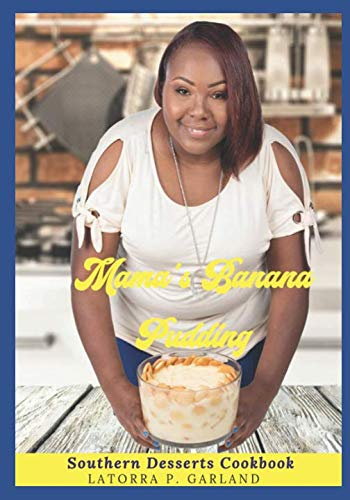 Mama's Banana Pudding: Southern Desserts Cookbook