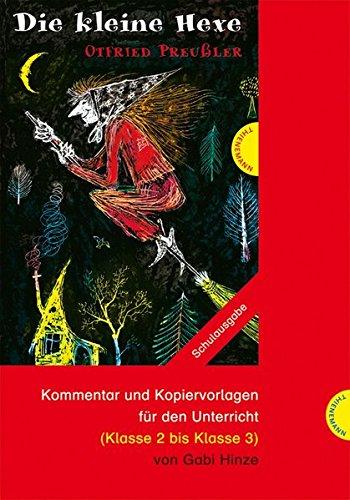 Die kleine Hexe: Kommentar und Kopiervorlagen für den Unterricht (Klasse 2 bis Klasse 3)