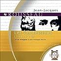 Les Confessions : Livres I à IV   Livre audio Auteur(s) : Jean-Jacques Rousseau Narrateur(s) : Philippe Bertin
