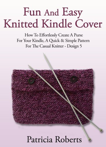 Fun And Easy Knitted Kindle Cover How To Effortlessly Create A