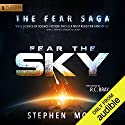 Fear the Sky: The Fear Saga, Book 1 Hörbuch von Stephen Moss Gesprochen von: R.C. Bray