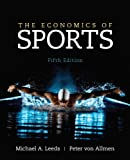 The Economics of Sports, Leeds, Michael and von Allmen, Peter, 0133022927