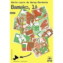 Bamako, là: Les aventures d'une jeune femme au Mali (Romans situés) (French Edition)
