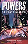 Powers, Tome 4 : Super-groupe par Brian Michael Bendis