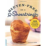 Gluten-Free on a Shoestring: 125 Easy Recipes for Eating Well on the Cheap: Written by Nicole Hunn, 2011 Edition, Publisher: Da Capo Lifelong Books [Paperback]