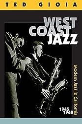 West Coast Jazz - Modern Jazz in California 1945- 1960
