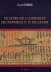 Le Livre de l'Amdouat du Papyrus T.71 de Leyde