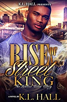 Rise of a Street King: The Justice Silva Story by [Hall, K.L.]