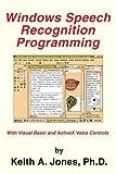 Windows Speech Recognition Programming, Keith Jones, 0595308430