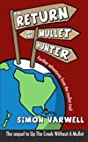 The Return of the Mullet Hunter: Further adventures from the mullet trail: Volume 2 (The Mullet Adventures)