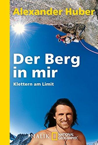 Der Berg in mir: Klettern am Limit