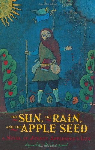 The Sun, the Rain, and the Apple Seed: A Novel of Johnny Appleseed's Life (Aesop Accolades (Awards))