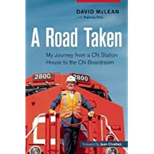 A Road Taken: My Journey from a CN Station House to the CN Boardroom